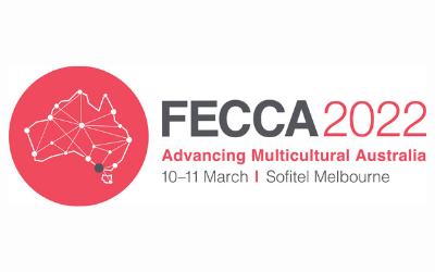 FECCA 2022 – Advancing Multicultural Australia Conference in Melbourne
